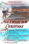 All I Want for Christmas (Annie Seaton's Holiday Collection Book 1) - Susanne Bellamy, Nicole Flockton, Dilys J. Carnie, Annie Seaton