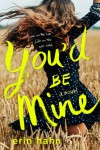 You'd Be Mine: A Novel - Erin Hahn