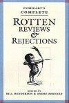 Pushcart's Complete Rotten Reviews and Rejections: A History of Insult, A Solace to Writers - Bill Henderson