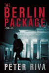 The Berlin Package: A Thriller - Peter Riva