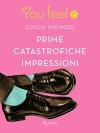 Prime catastrofiche impressioni (Youfeel) (Italian Edition) - Cinzia Giorgio