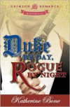 Duke by Day, Rogue by Night -