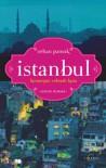 Istanbul: Kenangan Sebuah Kota - Orhan Pamuk, Rahmani Astuti