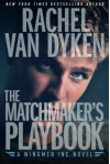The Matchmaker's Playbook (Wingmen Inc.) - Rachel Van Dyken