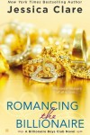 Romancing the Billionaire (Billionaire Boys Club Novel) - Jessica Clare