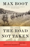 The Road Not Taken: Edward Lansdale and the American Tragedy in Vietnam - Max Boot