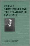 Edward Stratemeyer and the Stratemeyer Syndicate - Deidre Johnson