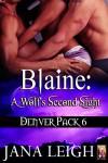 Blaine: A Wolf's Second Sight (Denver Pack Book 6) - Jana Leigh