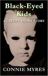 Black-Eyed Kids: A Creepy Short Story (Spooky Shorts Book 2) - Connie Myres