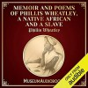 Memoir and Poems of Phillis Wheatley, a Native African and a Slave - Phillis Wheatley, Melissa Summers