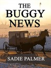 The Buggy News (Amish Romance) (Amish Love Of A Lifetime Book 2) - Sadie Palmer