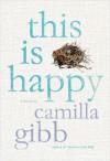 This is Happy - Camilla Gibb