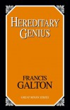 Hereditary Genius: An Inquiry into Its Laws And Consequences - Francis  Galton