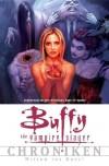 Buffy the Vampire Slayer Chroniken: Mitten ins Herz! - Joss Whedon, Scott Lobdell, Fabian Nicieza, Jen Van Meter, Christopher Golden, Anja Heppelmann