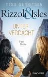 Rizzoli & Isles - Unter Verdacht: Short Thriller - Tess Gerritsen, Andreas Jäger