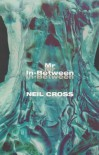 Mr In Between - Neil Cross