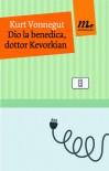 Dio la benedica, dottor Kevorkian - Kurt Vonnegut, Neil Gaiman, Francesco Piccolo, Vincenzo Mantovani