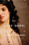 The Liars' Gospel: A Novel - Naomi Alderman