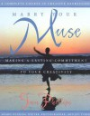 Marry Your Muse: Making a Lasting Commitment to Your Creativity A Complete Course in Creative Expression - Jan Phillips