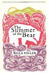 The Summer of the Bear: A Novel - Bella Pollen