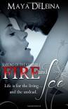 Fire and Ice: Seasons of the Vampire I (Volume 1) - Maya DeLeina