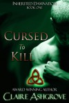Cursed to Kill - Claire Ashgrove