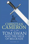 Tom Swan and the Siege of Belgrade: Part Three - Christian Cameron