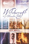 Witchcraft: An Alternate Path - Ann Moura