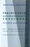 Feministische Naturwissenschaftsforschung: Science und Fiction - Barbara Petersen, Bärbel Mauß