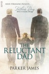 The Reluctant Dad - Parker James