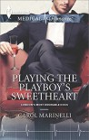 Playing the Playboy's Sweetheart (London's Most Desirable Docs) - Carol Marinelli