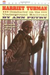 Harriet Tubman: Conductor on the Underground Railroad - Ann Petry