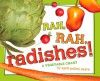 Rah, Rah, Radishes!: A Vegetable Chant - April Pulley Sayre