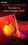Fremder in einer fremden Welt - Rosemarie Hundertmarck, Robert A. Heinlein