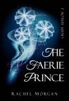 The Faerie Prince - Rachel  Morgan