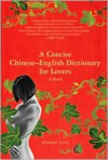 A Concise Chinese-English Dictionary for Lovers - Xiaolu Guo