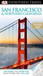 DK Eyewitness Travel Guide: San Francisco & Northern California - Annelise Sorensen;DK Publishing
