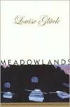Meadowlands - Louise Glück