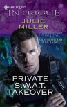 Private S.W.A.T. Takeover - Julie Miller