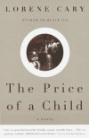 The Price of a Child: A Novel - Lorene Cary
