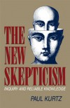 The New Skepticism - Paul Kurtz