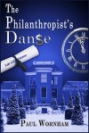 The Philanthropist's Danse - Paul Wornham