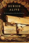 Buried Alive: The Terrifying History of Our Most Primal Fear - Jan Bondeson