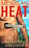 Mexican Heat - Josh Lanyon, Laura Baumbach