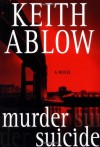 Murder Suicide (Frank Clevenger Series) - Keith Ablow