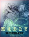 Madly & Wolfhardt (Madly, #2) - M. Leighton