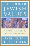 The Book of Jewish Values: A Day-by-Day Guide to Ethical Living - Joseph Telushkin
