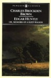 Edgar Huntly, Or, Memoirs of a Sleep-Walker (Penguin Classics) - Charles Brockden Brown