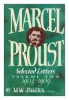 Selected Letters, Vol. 2: 1904-1909 - Marcel Proust, Philip Kolb, Terence Kilmartin