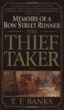 The Thief-Taker: Memoirs of a Bow Street Runner - T.F. Banks